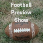 Football Preview Show – Feature Interviews – Commentary From Item Sports Editor Steve Krause & MSO's John Squires